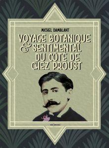 Voyage botanique et sentimental du coté de chez Proust